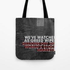 We've Watched As Greed... Tote Bag