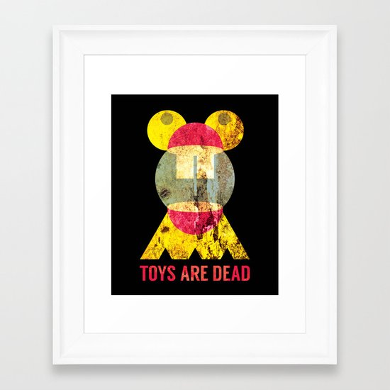 Toys Are Dead. Framed Art Print