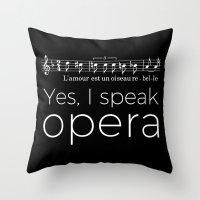 Yes, I speak opera (mezzo-soprano) Throw Pillow