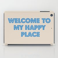Welcome To My Happy Plac… iPad Case