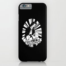 I'll Save You Slim Case iPhone 6s