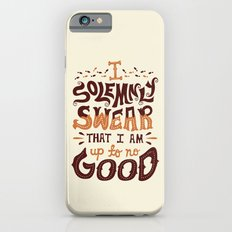 I am up to no good Slim Case iPhone 6s