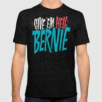 Give 'em Hell Bernie Mens Fitted Tee Tri-Black SMALL