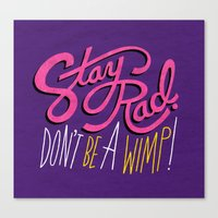 Stay Rad. Don't Be A Wim… Canvas Print