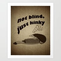 Not blind, just kinky! Art Print
