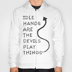 Idle Hands Hoody