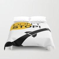 DON'T STOP! Duvet Cover