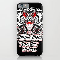 iPhone & iPod Case featuring Throw Them To The Wolves by dominantdinosaur