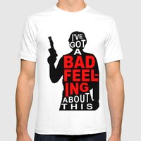 I've Got A Bad Feeling A… Mens Fitted Tee White SMALL