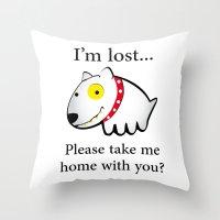 I'm Lost....please Take … Throw Pillow
