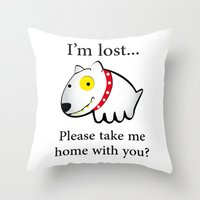I'm lost....please take me home with you Throw Pillow