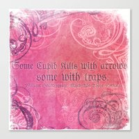 Cupid Kills - Shakespeare Love Quote - Much Ado Canvas Print