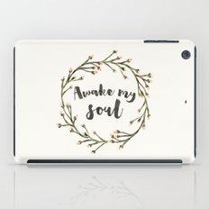 Awake my Soul (vertical) iPad Case