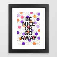 Framed Art Print featuring Be Nice Or Go Away by Elisabeth Fredriksso…