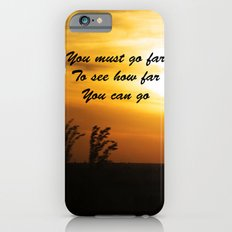 How far you can go Slim Case iPhone 6s