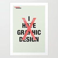 I hate Graphic Design Art Print