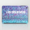 I was meant to sparkle-photo of glitter iPad Case