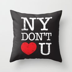 New York Don't Love You Throw Pillow
