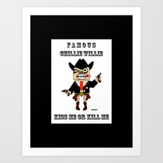 western famous chillie willie 1 Art Print