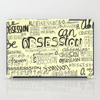 Obsession can be an obsession iPad Case