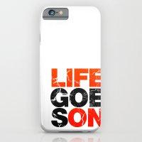 Life Goes On iPhone 6 Slim Case