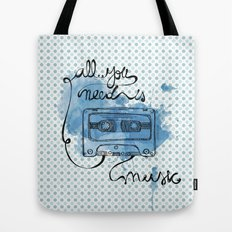 Music's all you need Tote Bag