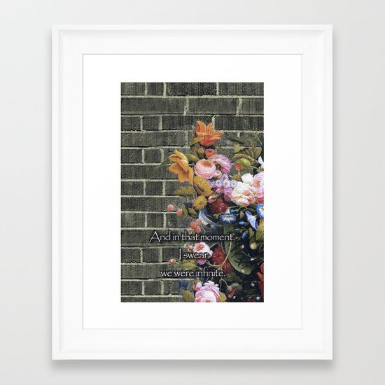 """And in that moment, I swear we were infinite."" (The Perks of Being a Wallflower) Framed Art Print"
