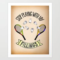 STOP PLAYING WITH MY FILLINGS (vintage) Art Print