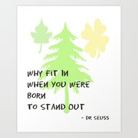 why fit in... Art Print