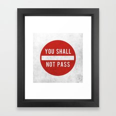 you shall not pass Framed Art Print