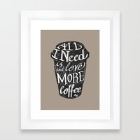 All I Need Is Love ( And… Framed Art Print