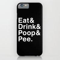 Eat & Drink & Poop & Pee… iPhone 6 Slim Case