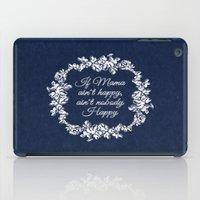If Mama Ain't Happy iPad Case
