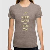 Keep Safe And Ride On Womens Fitted Tee Tri-Coffee SMALL