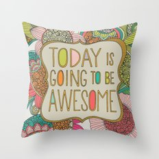 Today Is Going To Be Awe… Throw Pillow