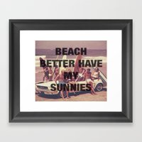 BEACH BETTER HAVE MY SUN… Framed Art Print