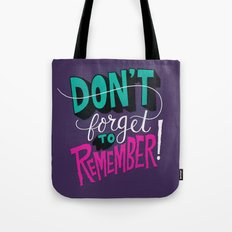 Don't Forget to Remember. Tote Bag