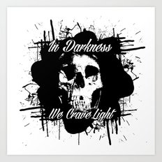 In Darkness, We Crave Li… Art Print