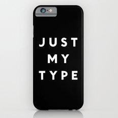 Just My Type iPhone 6 Slim Case