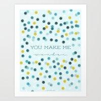You make me wonder Art Print