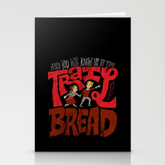 And You Will Know Us By The Trail Of Bread Stationery Card