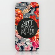 Ain't Nobody Got Time Fo… iPhone 6 Slim Case
