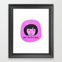 Don't Tell Me To Smile  Framed Art Print