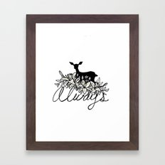 Always Framed Art Print