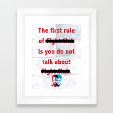 The First Rule of Fight Club... Framed Art Print