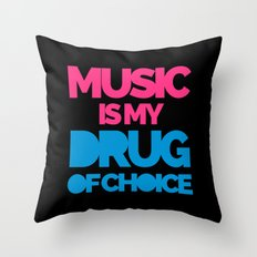 Music Drug Of Choice Quo… Throw Pillow