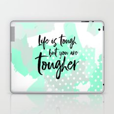 Life is tough but you are tougher - mint abstract typography Laptop & iPad Skin