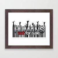 Humans Not For Sale Framed Art Print