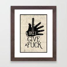 Like I give a f*ck Framed Art Print