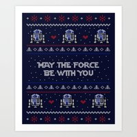 May The Force Be With Yo… Art Print
